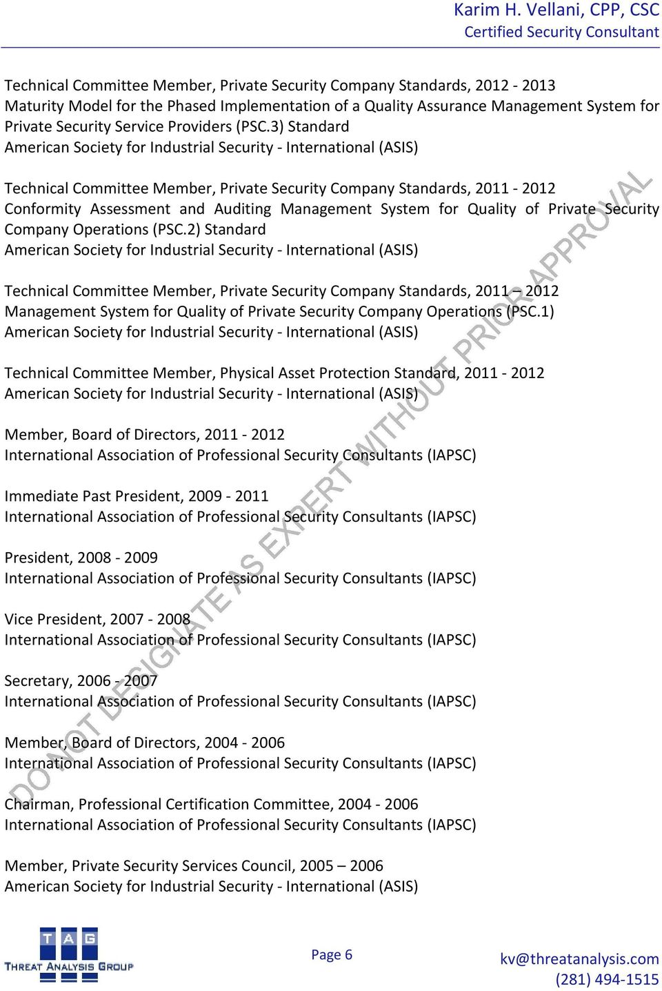 2) Standard Technical Committee Member, Private Security Company Standards, 2011 2012 Management System for Quality of Private Security Company Operations (PSC.