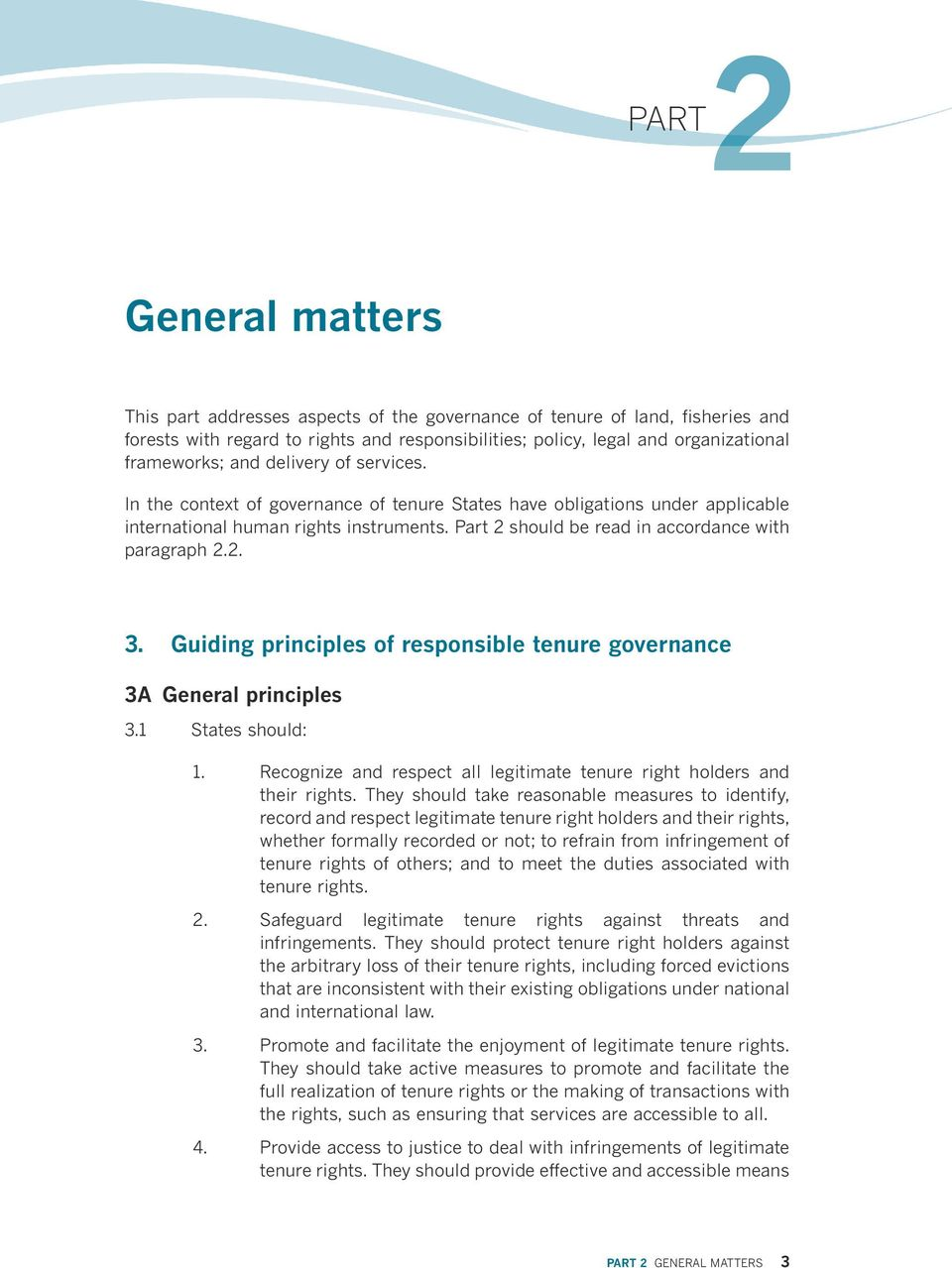 2. 3. Guiding principles of responsible tenure governance 3A General principles 3.1 States should: 1. Recognize and respect all legitimate tenure right holders and their rights.