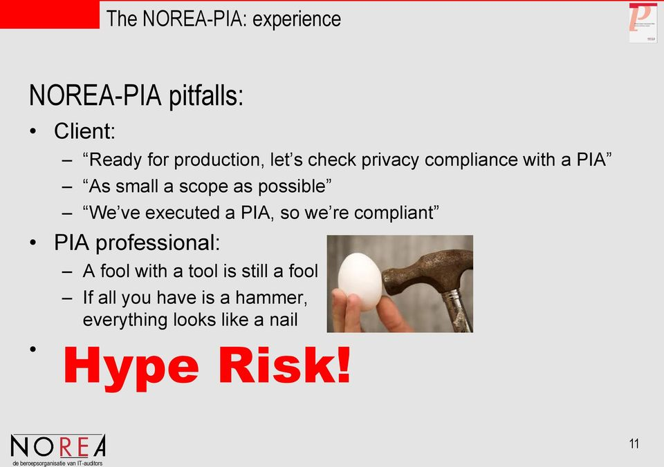 executed a PIA, so we re compliant PIA professional: A fool with a tool is