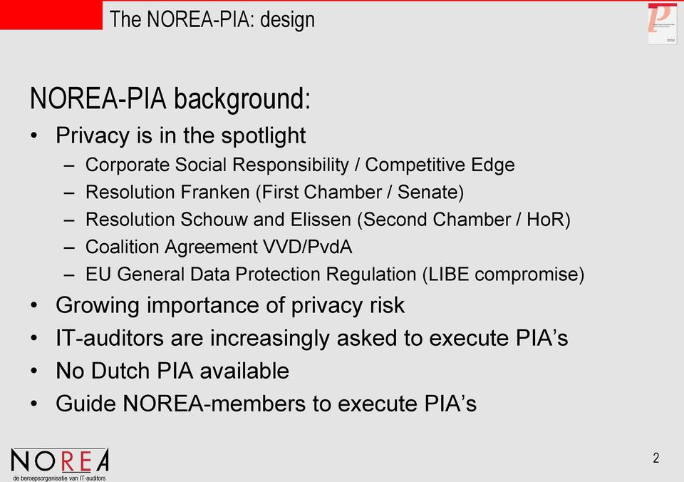 Agreement VVD/PvdA EU General Data Protection Regulation (LIBE compromise) Growing importance of privacy