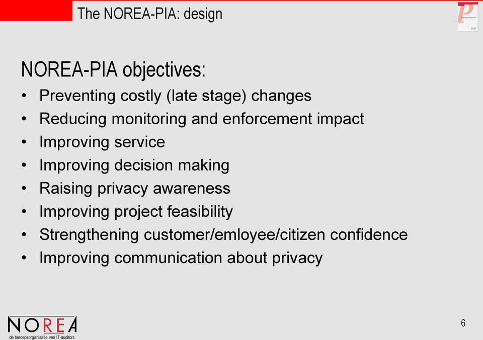 making Raising privacy awareness Improving project feasibility