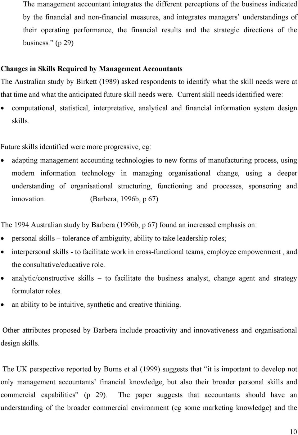 (p 29) Changes in Skills Required by Management Accountants The Australian study by Birkett (1989) asked respondents to identify what the skill needs were at that time and what the anticipated future