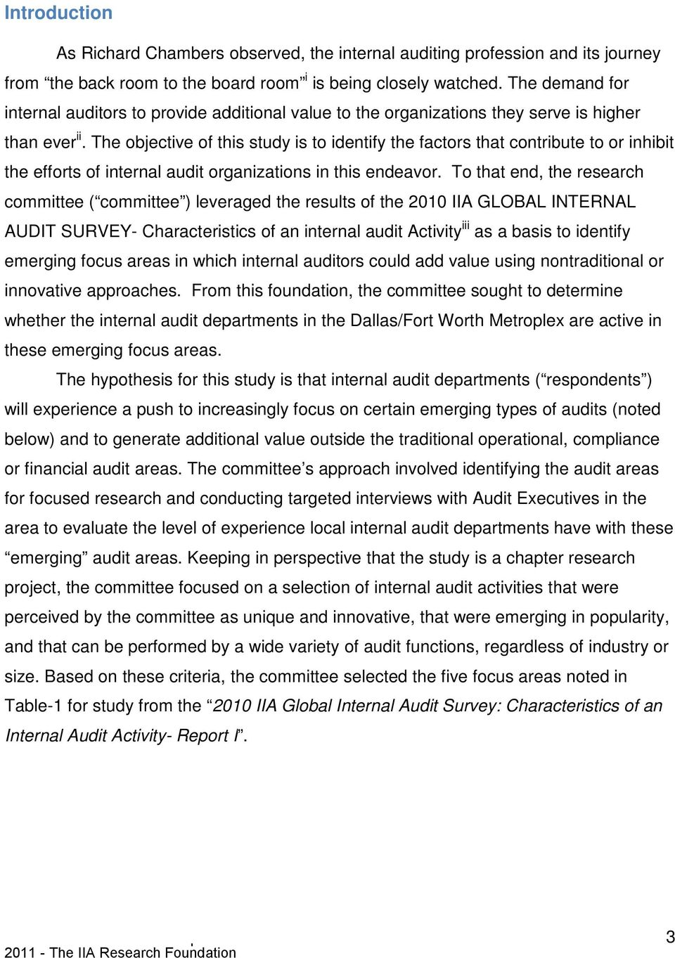 The objective of this study is to identify the factors that contribute to or inhibit the efforts of internal audit organizations in this endeavor.