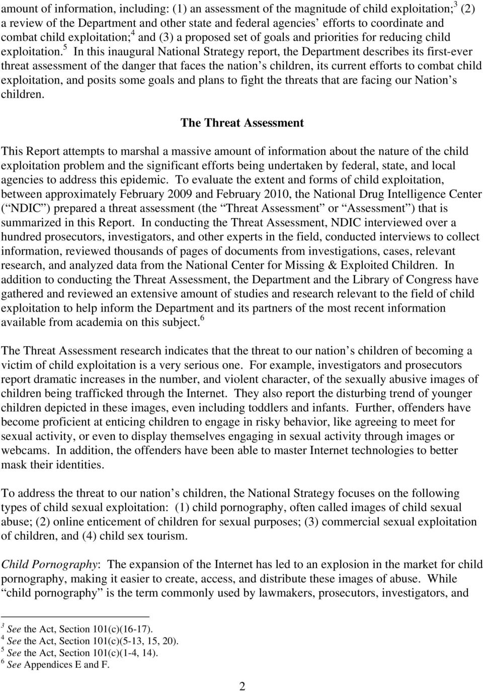 5 In this inaugural National Strategy report, the Department describes its first-ever threat assessment of the danger that faces the nation s children, its current efforts to combat child