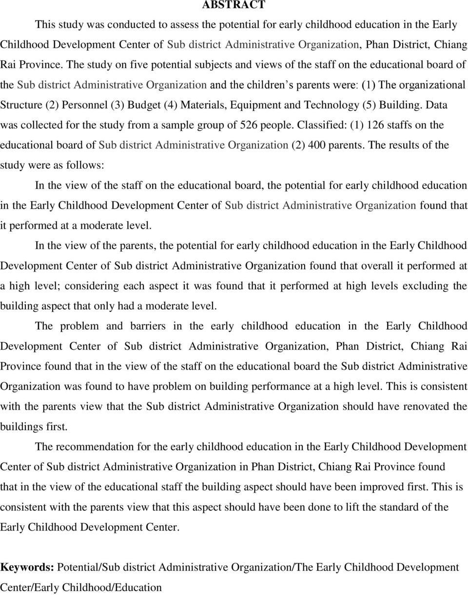 The study on five potential subjects and views of the staff on the educational board of the Sub district Administrative Organization and the children s parents were: (1) The organizational Structure
