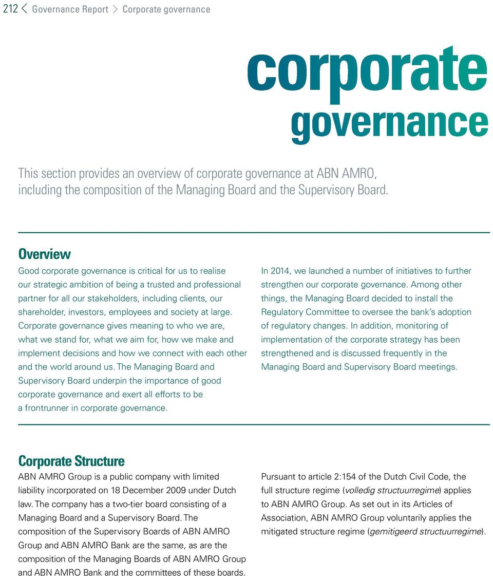 Overview Good corporate governance is critical for us to realise our strategic ambition of being a trusted and professional partner for all our stakeholders, including clients, our shareholder,