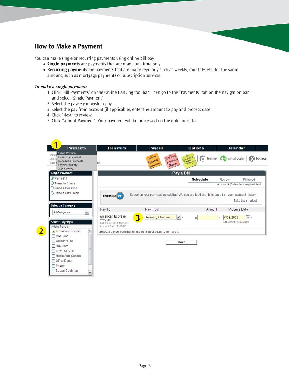 To make a single payment: 1. Click Bill Payments on the Online Banking tool bar. Then go to the Payments tab on the navigation bar and select Single Payment 2.
