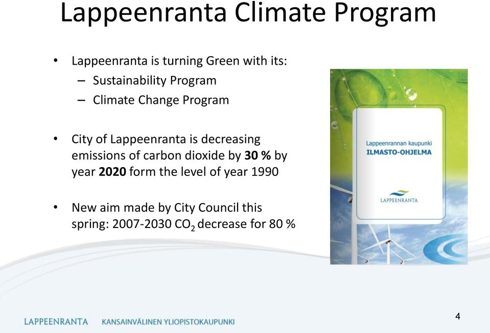 decreasing emissions of carbon dioxide by 30 % by year 2020 form the level
