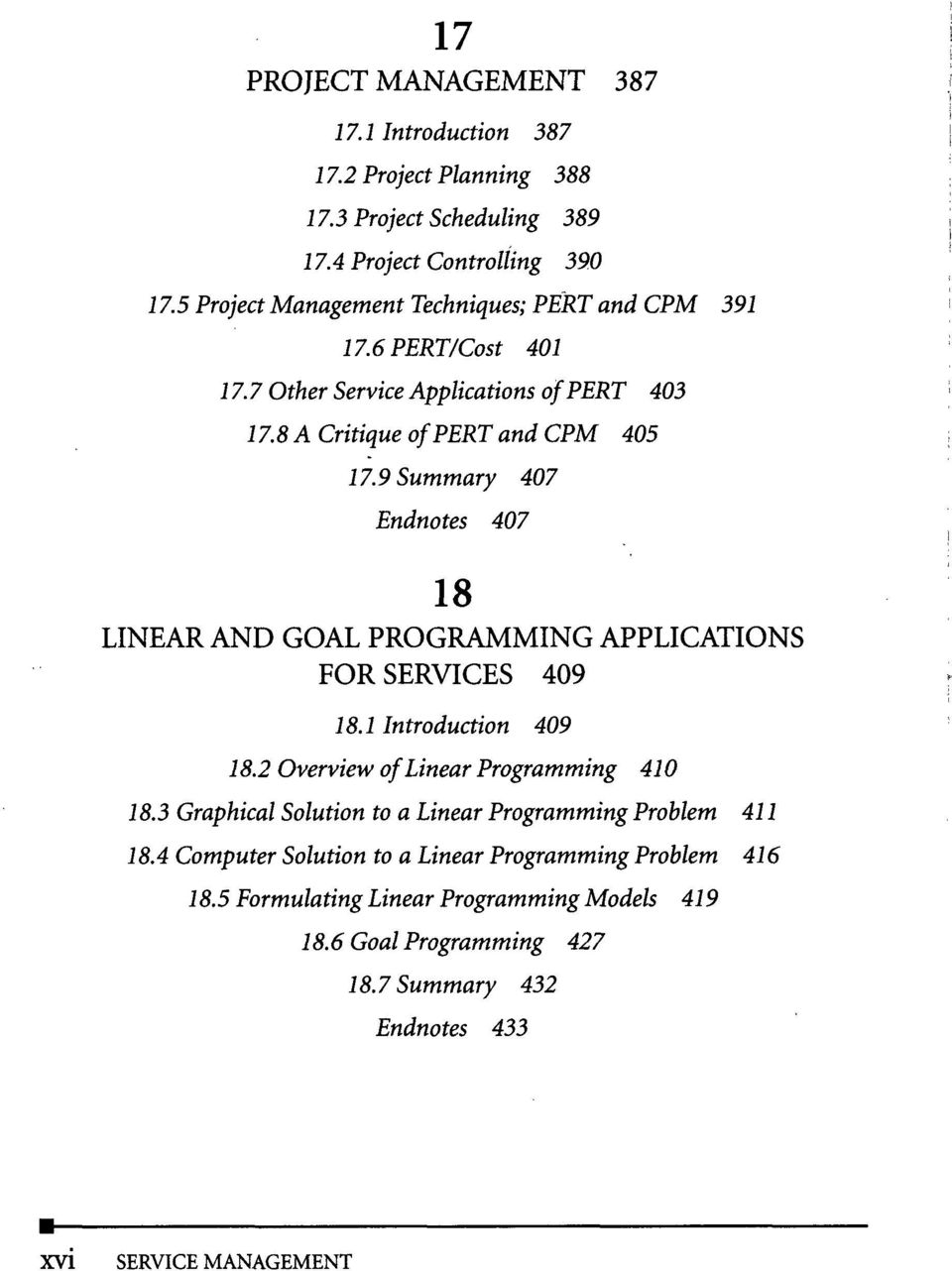 9 Summary 407 Endnotes 407 18 LINEAR AND GOAL PROGRAMMING APPLICATIONS FOR SERVICES 409 18.1 Introduction 409 18.2 Overview of Linear Programming 410 18.
