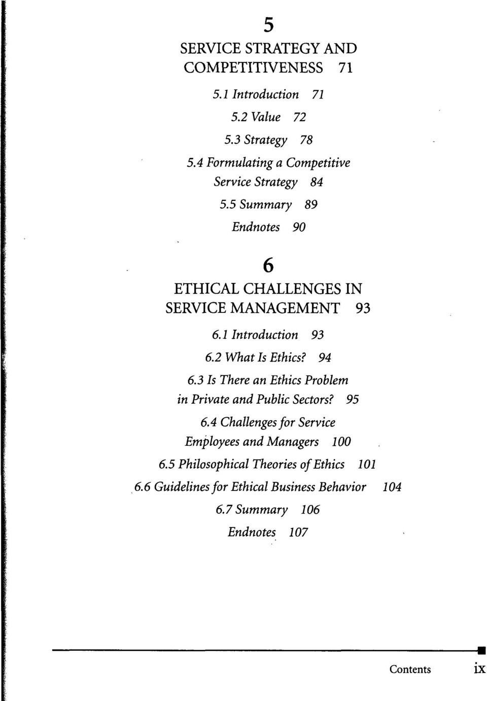1 Introduction 93 6.2 What Is Ethics? 94 6.3 Is There an Ethics Problem in Private and Public Sectors? 95 6.