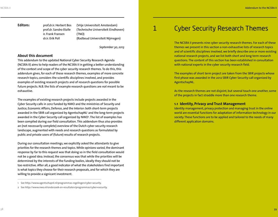 Erik Poll (Radboud Universiteit Nijmegen) September 30, 2013 About this document This addendum to the updated National Cyber Security Research Agenda (NCSRA II) aims to help readers of the NCSRA II