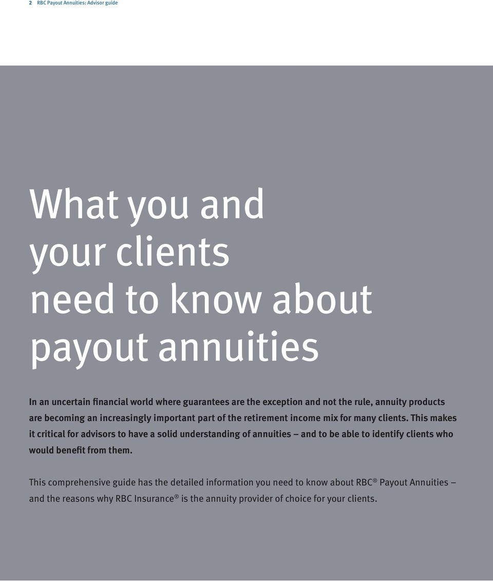 This makes it critical for advisors to have a solid understanding of annuities and to be able to identify clients who would benefit from them.