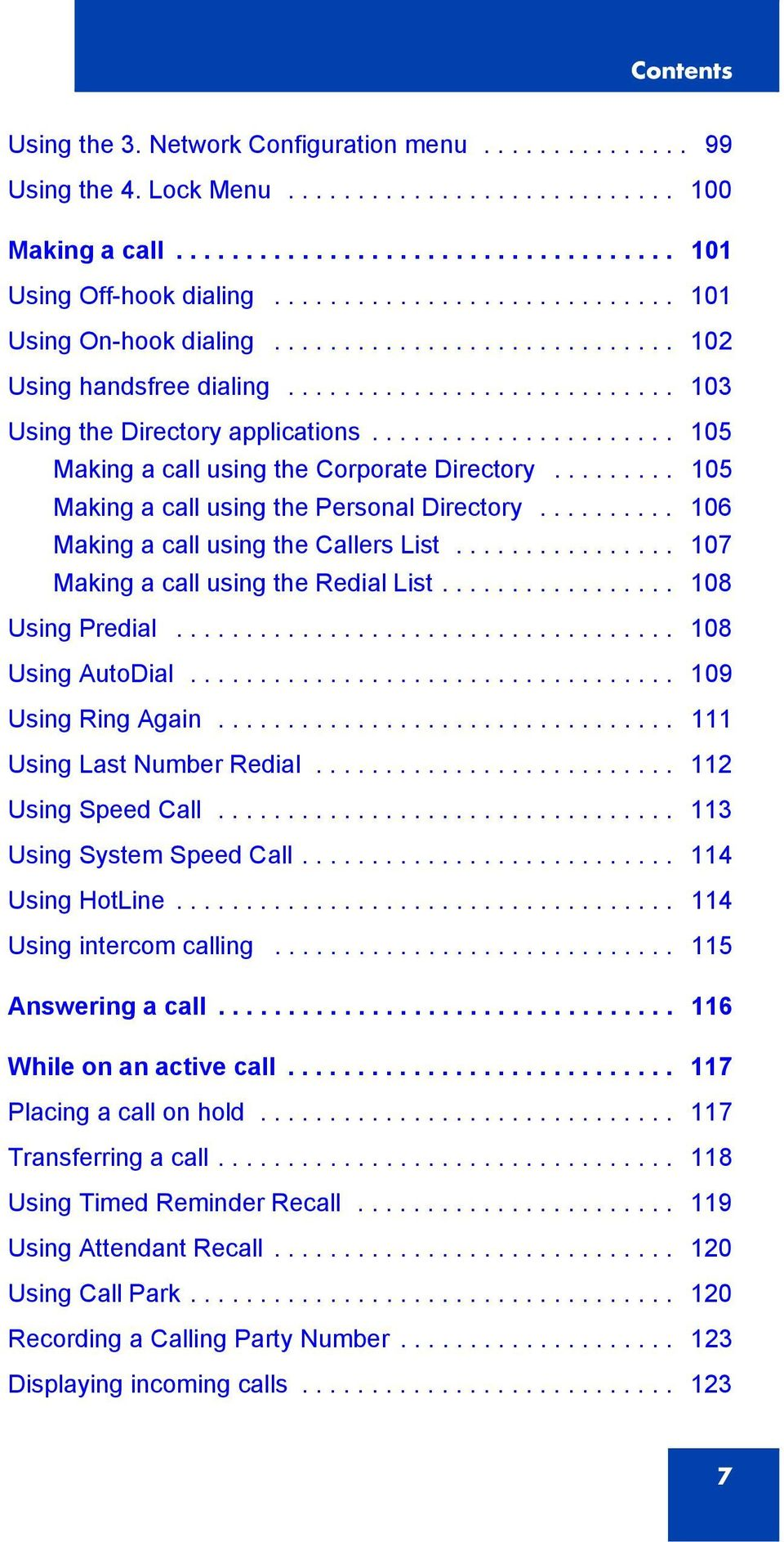 ..................... 105 Making a call using the Corporate Directory......... 105 Making a call using the Personal Directory.......... 106 Making a call using the Callers List.