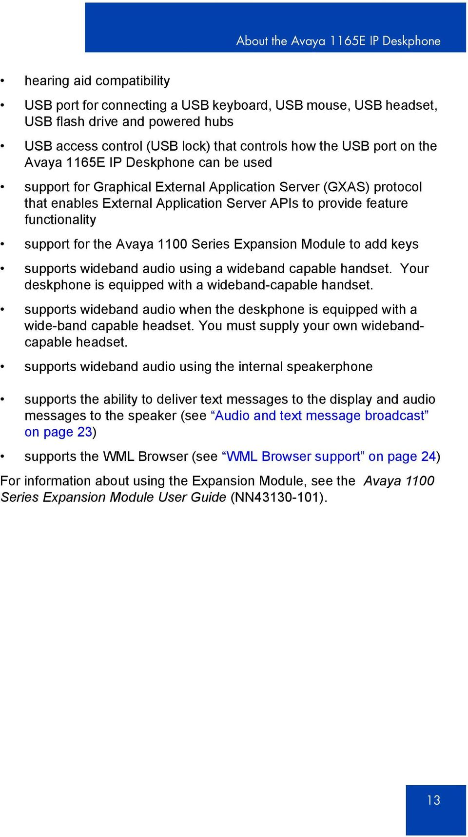 feature functionality support for the Avaya 1100 Series Expansion Module to add keys supports wideband audio using a wideband capable handset.