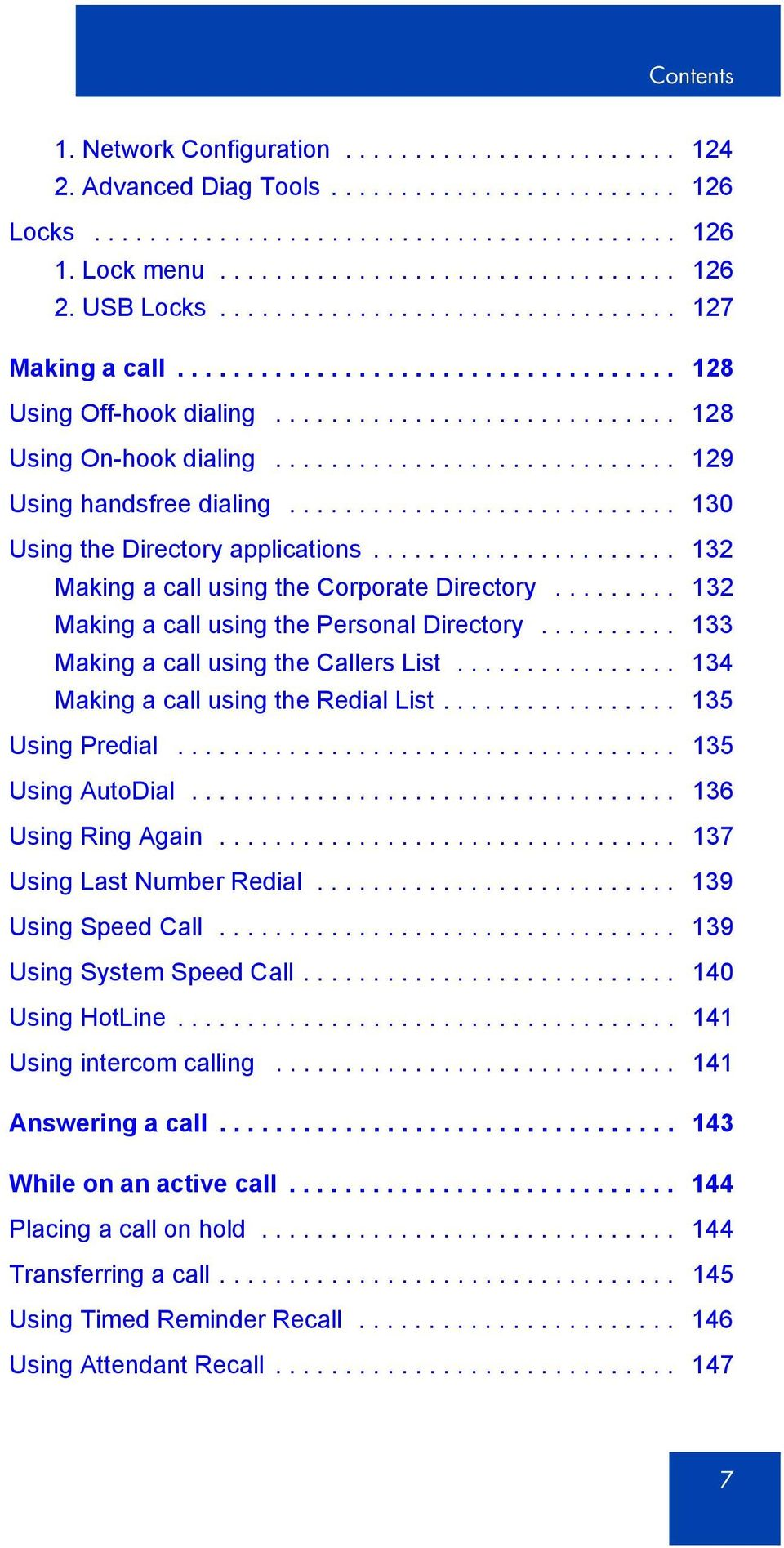 ............................ 129 Using handsfree dialing............................ 130 Using the Directory applications...................... 132 Making a call using the Corporate Directory.