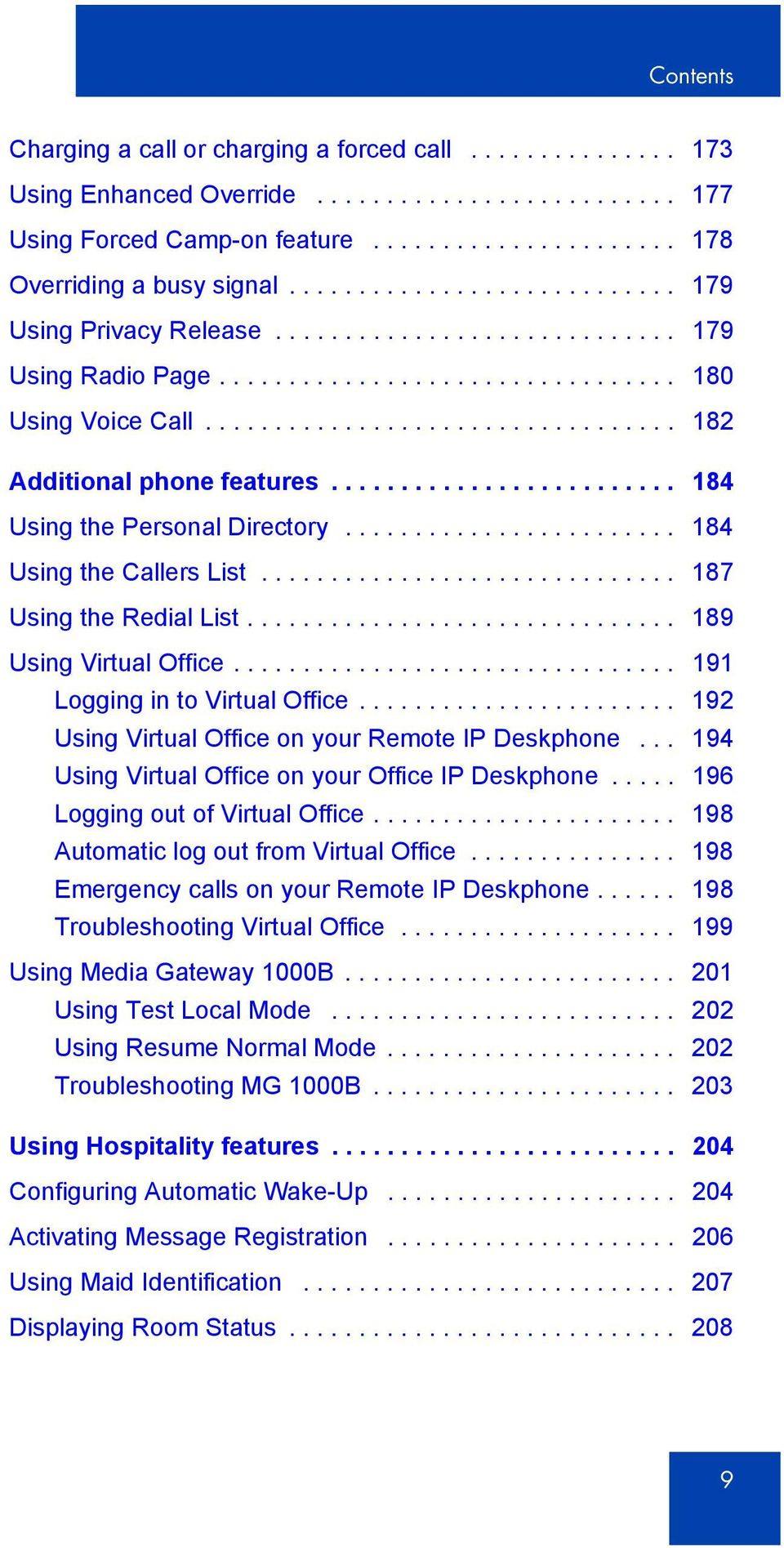 ........................ 184 Using the Personal Directory........................ 184 Using the Callers List.............................. 187 Using the Redial List............................... 189 Using Virtual Office.