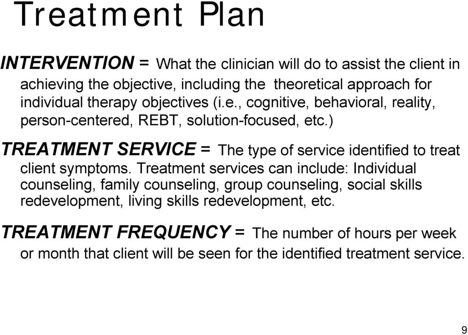 ) TREATMENT SERVICE = The type of service identified to treat client symptoms.
