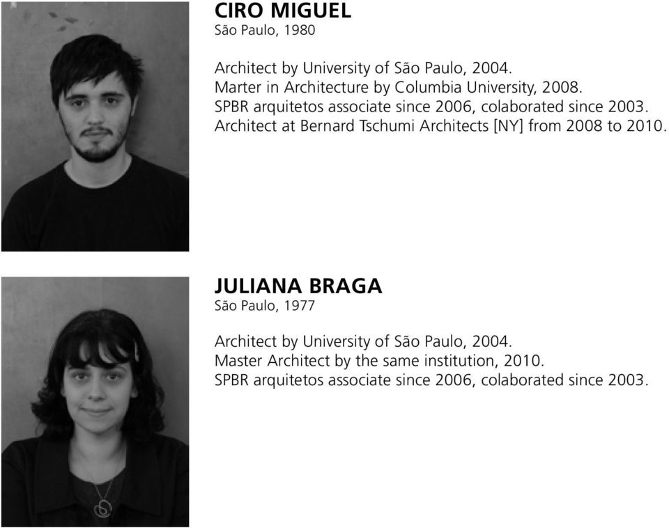SPBR arquitetos associate since 2006, colaborated since 2003.