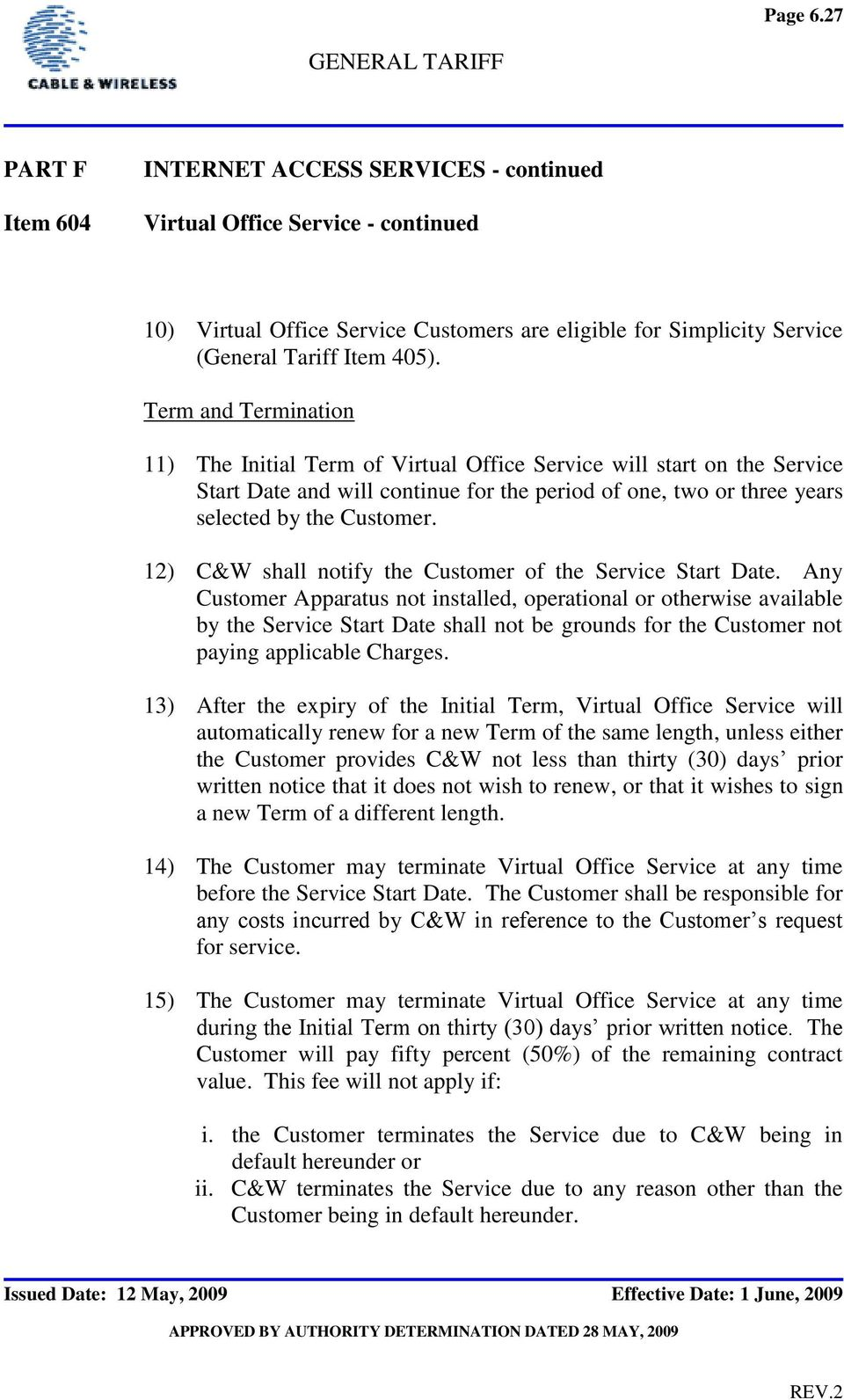 12) C&W shall notify the Customer of the Service Start Date.