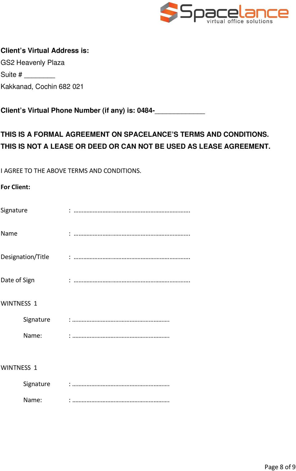 THIS IS NOT A LEASE OR DEED OR CAN NOT BE USED AS LEASE AGREEMENT. I AGREE TO THE ABOVE TERMS AND CONDITIONS.