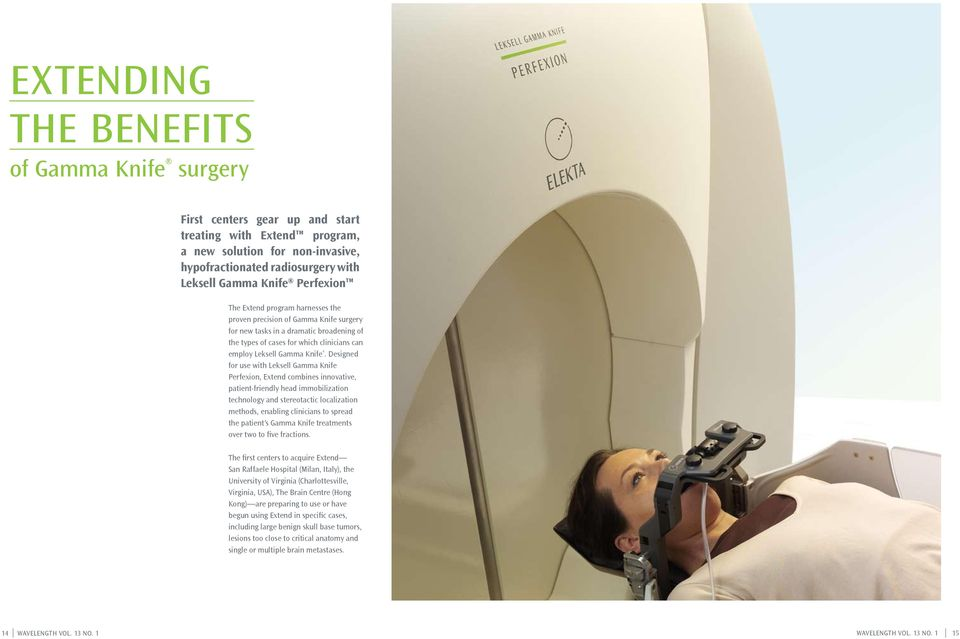Designed for use with Leksell Gamma Knife Perfexion, Extend combines innovative, patient-friendly head immobilization technology and stereotactic localization methods, enabling clinicians to spread