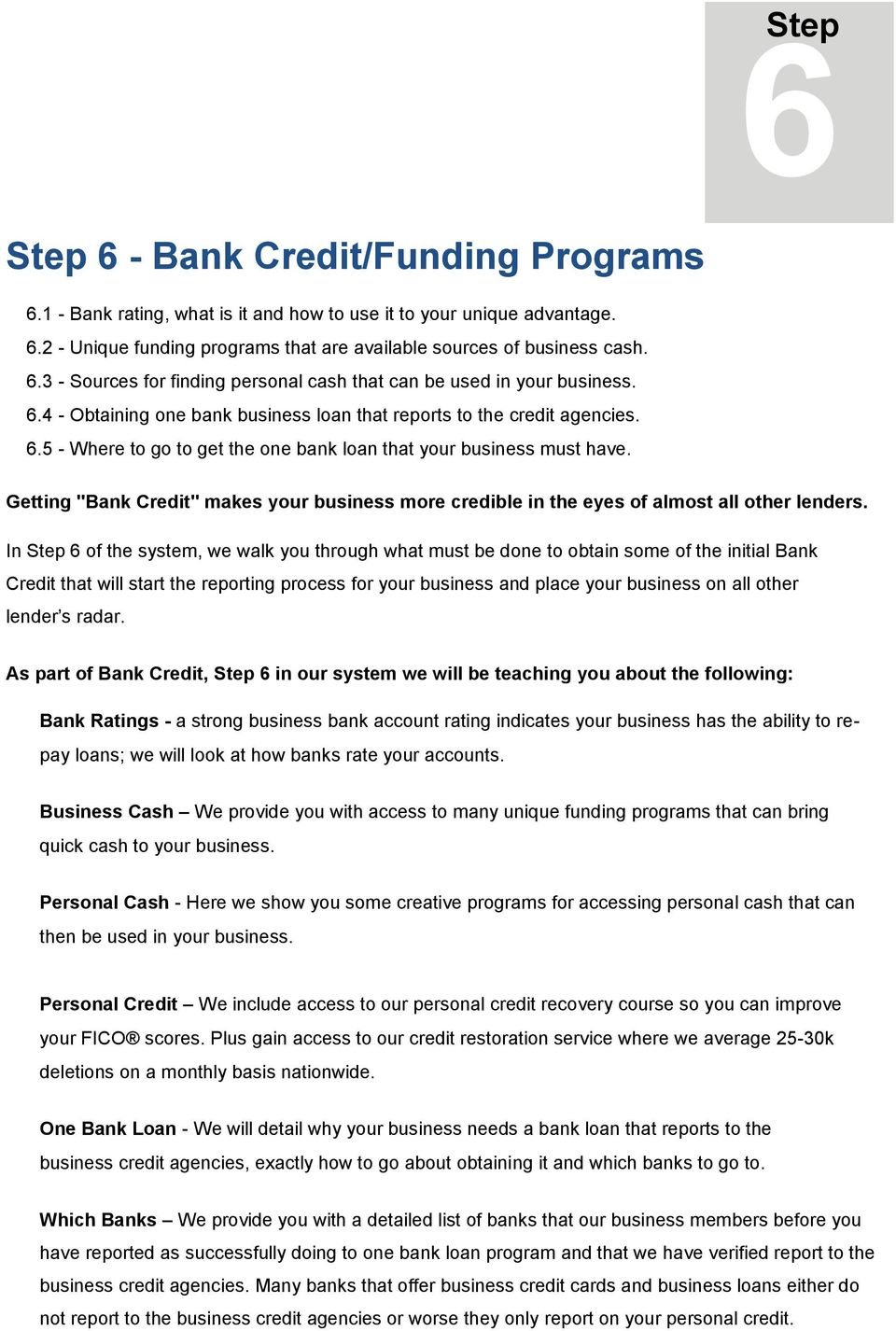 "Getting ""Bank Credit"" makes your business more credible in the eyes of almost all other lenders."