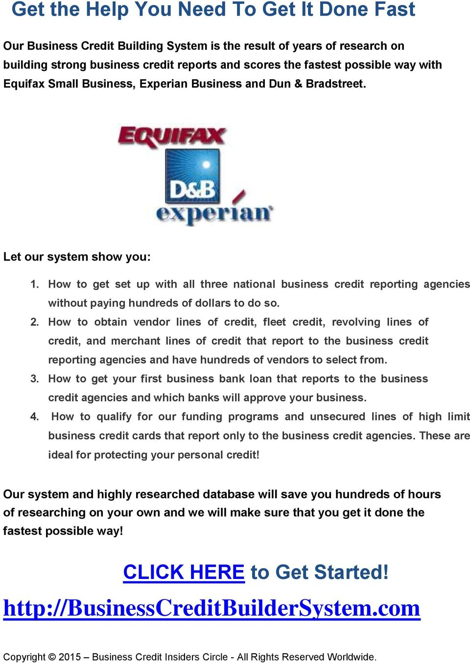 How to get set up with all three national business credit reporting agencies without paying hundreds of dollars to do so. 2.