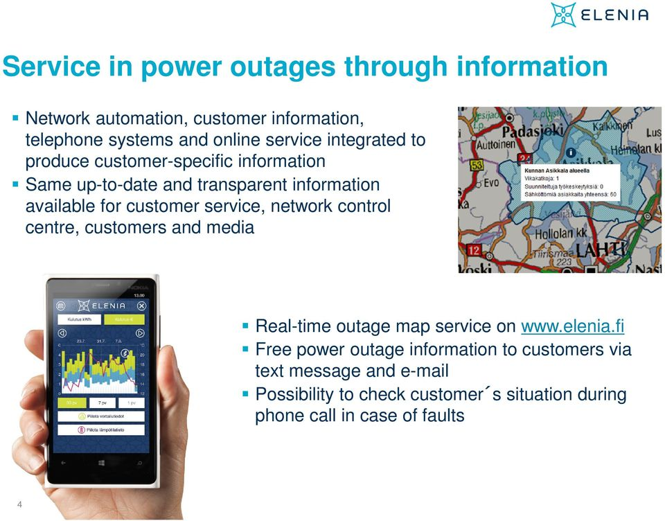 customer service, network control centre, customers and media Real-time outage map service on www.elenia.