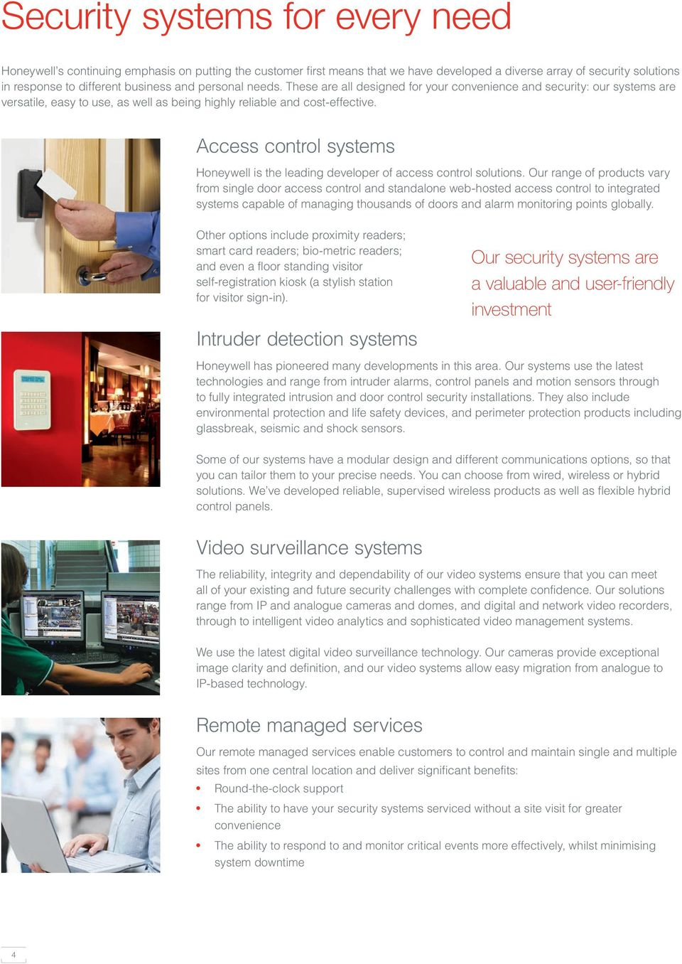Access control systems Honeywell is the leading developer of access control solutions.