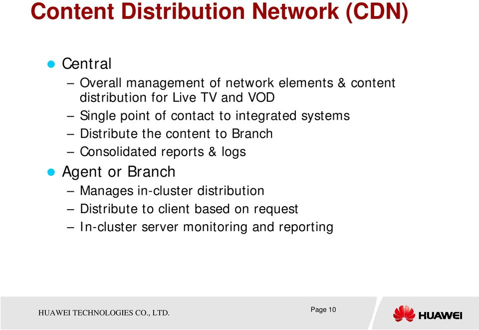 the content to Branch Consolidated reports & logs Agent or Branch Manages in-cluster