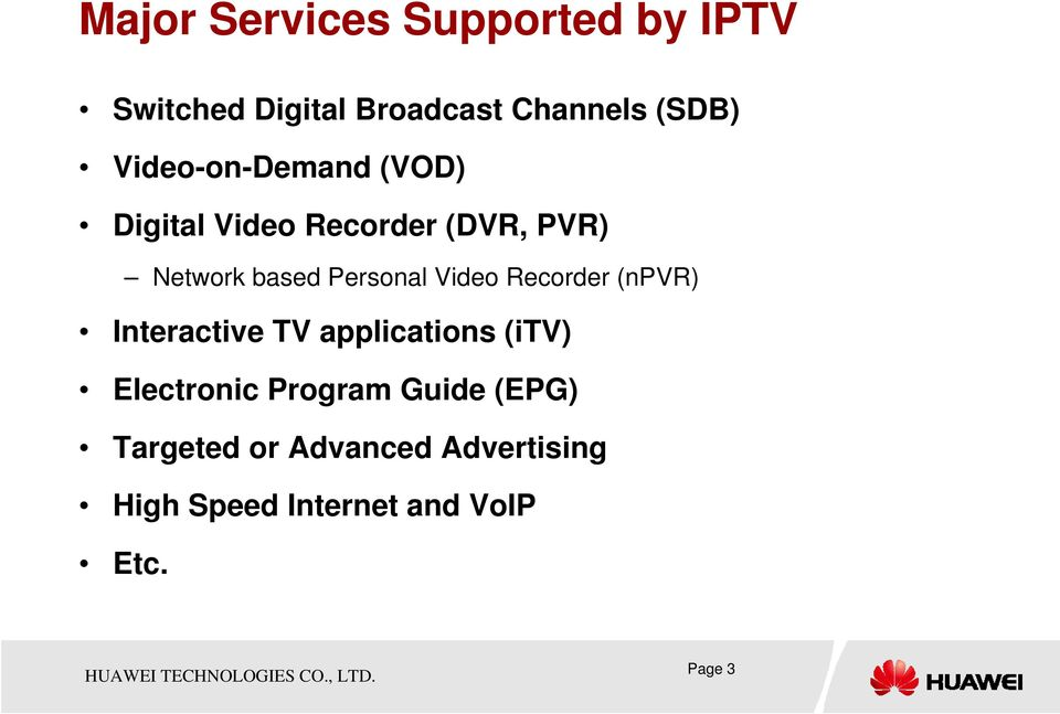 Video Recorder (npvr) Interactive TV applications (itv) Electronic Program