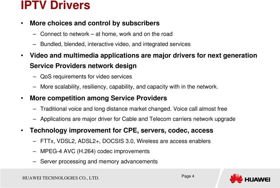 network. More competition among Service Providers Traditional voice and long distance market changed.