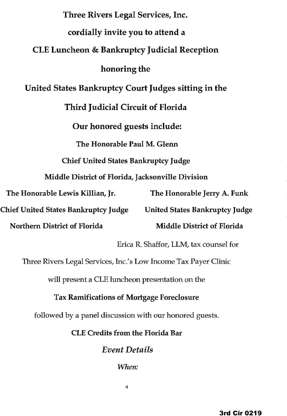 include: The Honorable Paul M. Glenn Chief United States Bankruptcy Judge Middle District of Florida, Jacksonville Division The Honorable Lewis Killian, Jr.