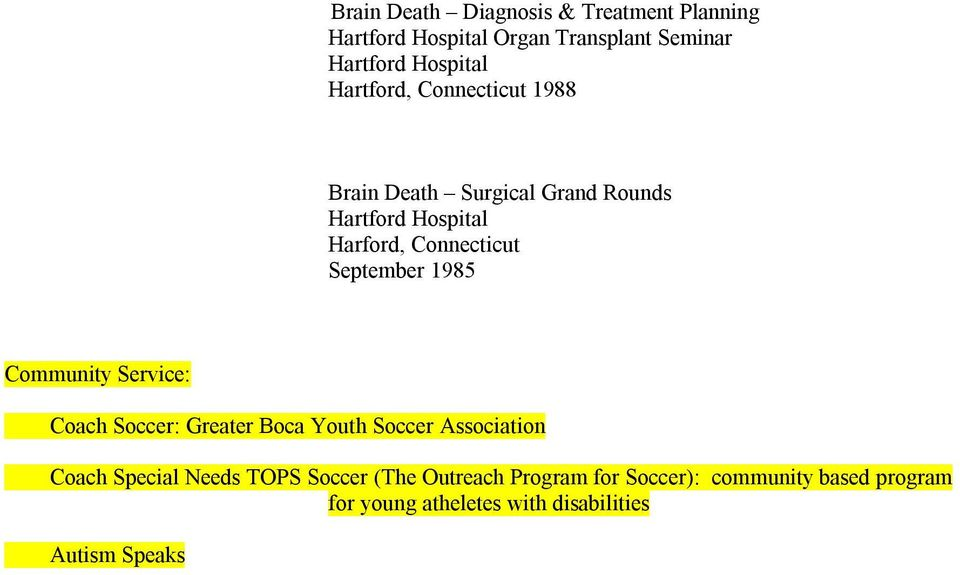 Soccer: Greater Boca Youth Soccer Association Coach Special Needs TOPS Soccer (The Outreach
