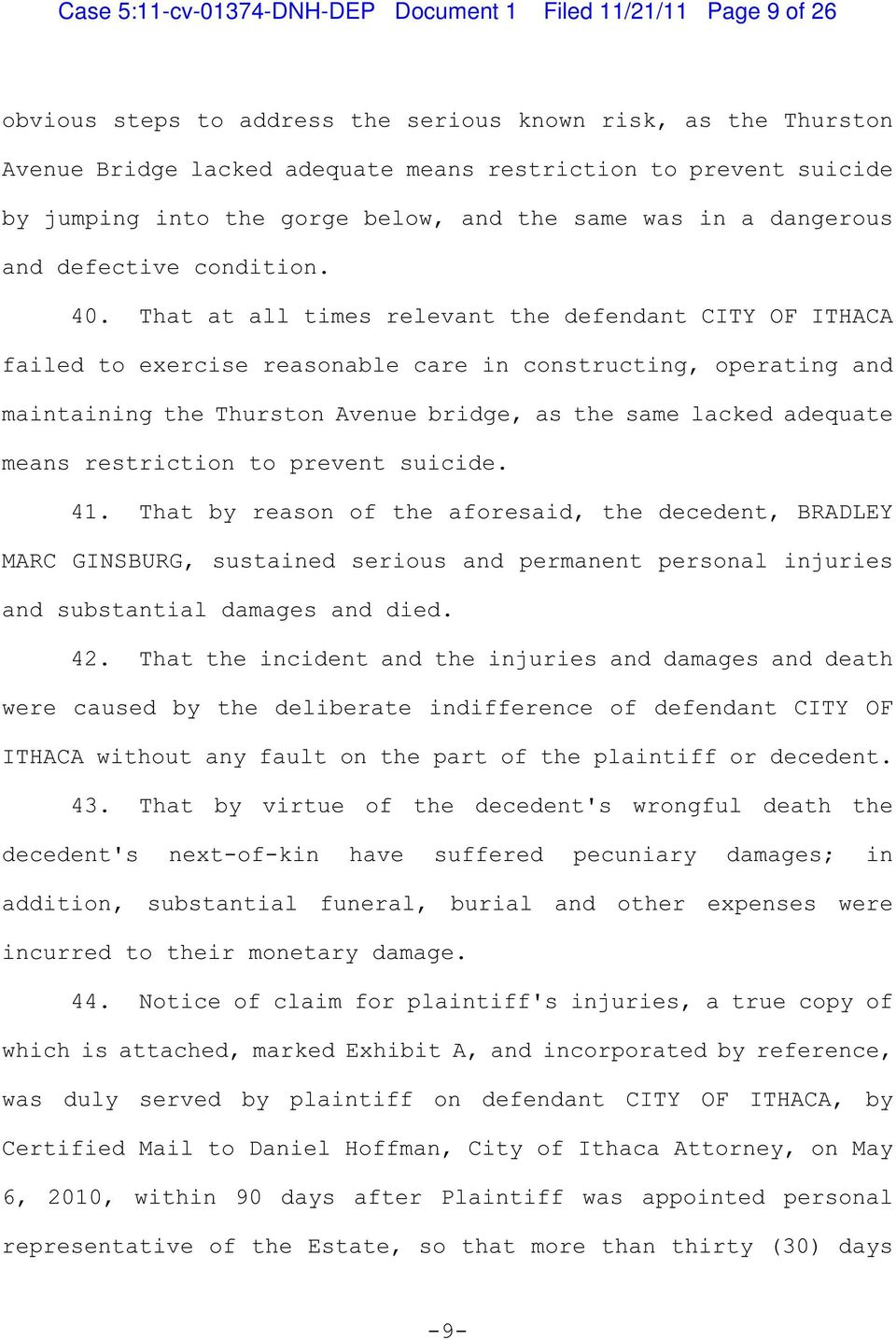 That at all times relevant the defendant CITY OF ITHACA failed to exercise reasonable care in constructing, operating and maintaining the Thurston Avenue bridge, as the same lacked adequate means
