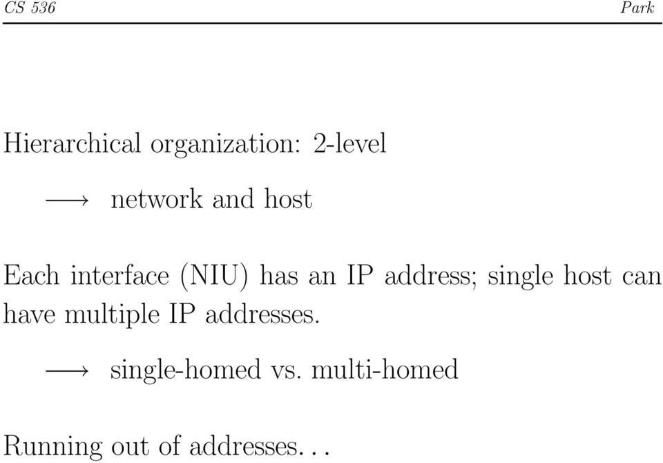 single host can have multiple IP addresses.