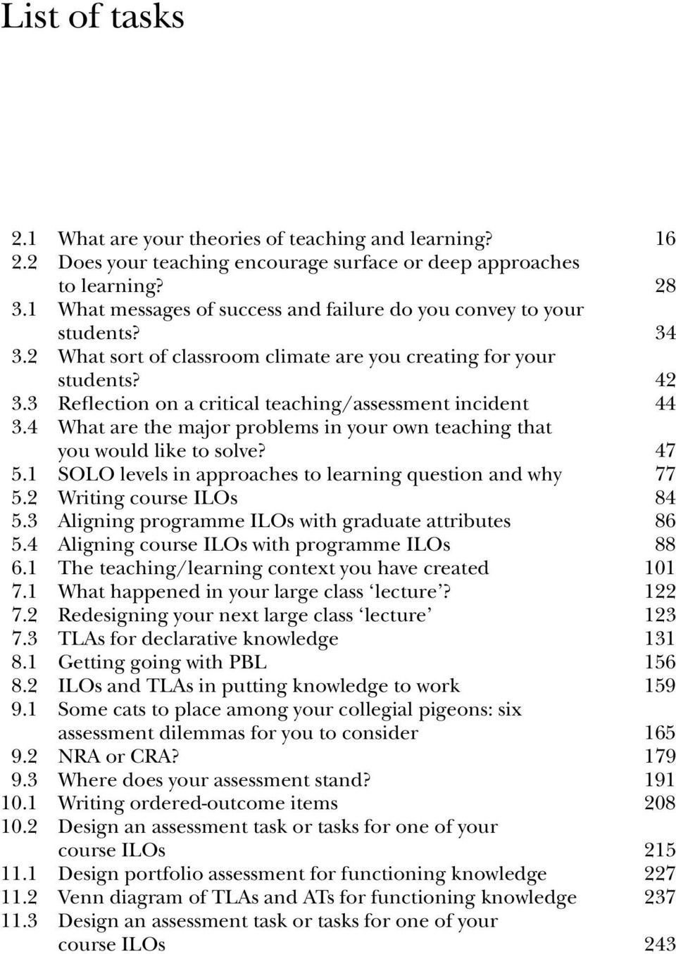 3 Reflection on a critical teaching/assessment incident 44 3.4 What are the major problems in your own teaching that you would like to solve? 47 5.