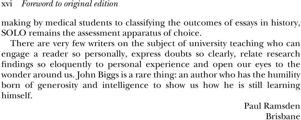 There are very few writers on the subject of university teaching who can engage a reader so personally, express doubts so clearly, relate