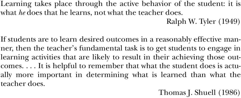students to engage in learning activities that are likely to result in their achieving those outcomes.