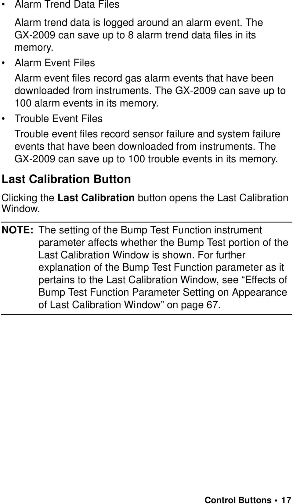 Trouble Event Files Trouble event files record sensor failure and system failure events that have been downloaded from instruments. The GX-2009 can save up to 100 trouble events in its memory.