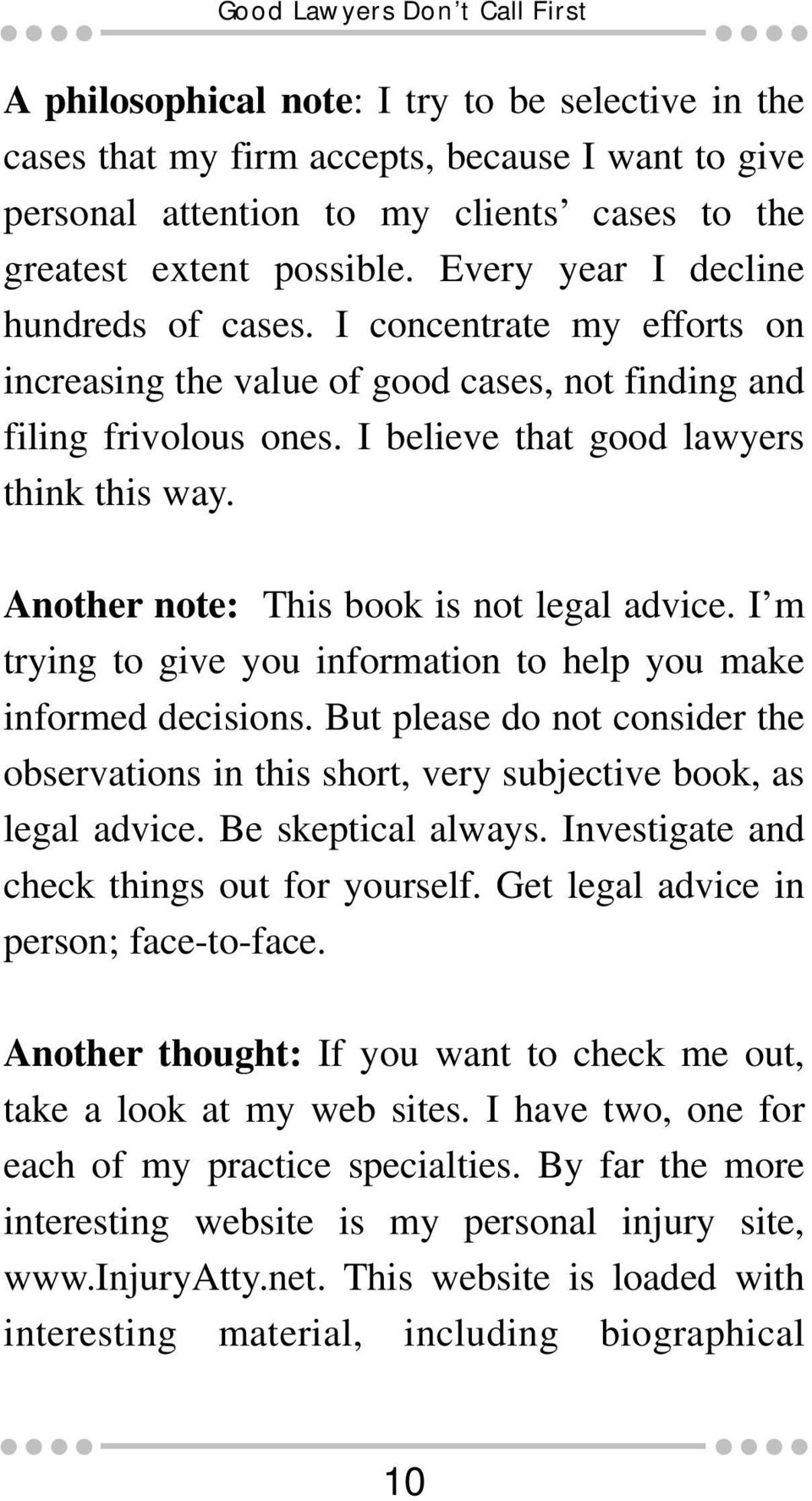 Another note: This book is not legal advice. I m trying to give you information to help you make informed decisions.