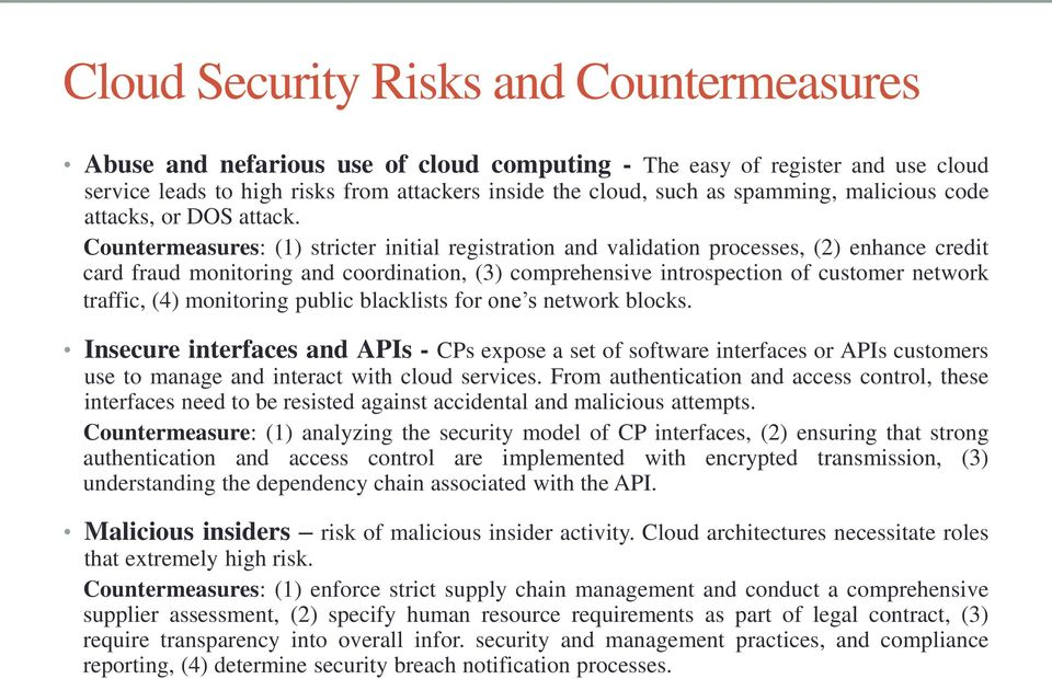 Countermeasures: (1) stricter initial registration and validation processes, (2) enhance credit card fraud monitoring and coordination, (3) comprehensive introspection of customer network traffic,