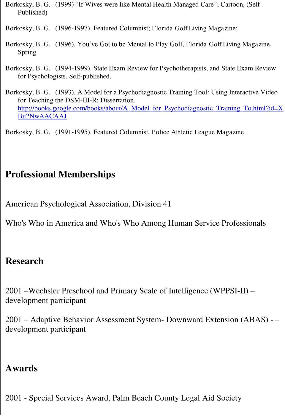 Borkosky, B. G. (1993). A Model for a Psychodiagnostic Training Tool: Using Interactive Video for Teaching the DSM-III-R; Dissertation. http://books.google.