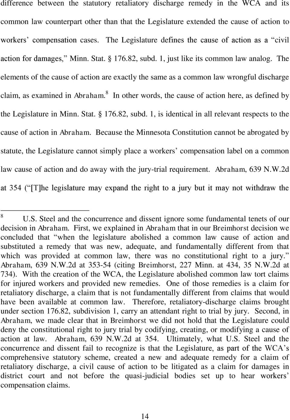 The elements of the cause of action are exactly the same as a common law wrongful discharge claim, as examined in Abraham.