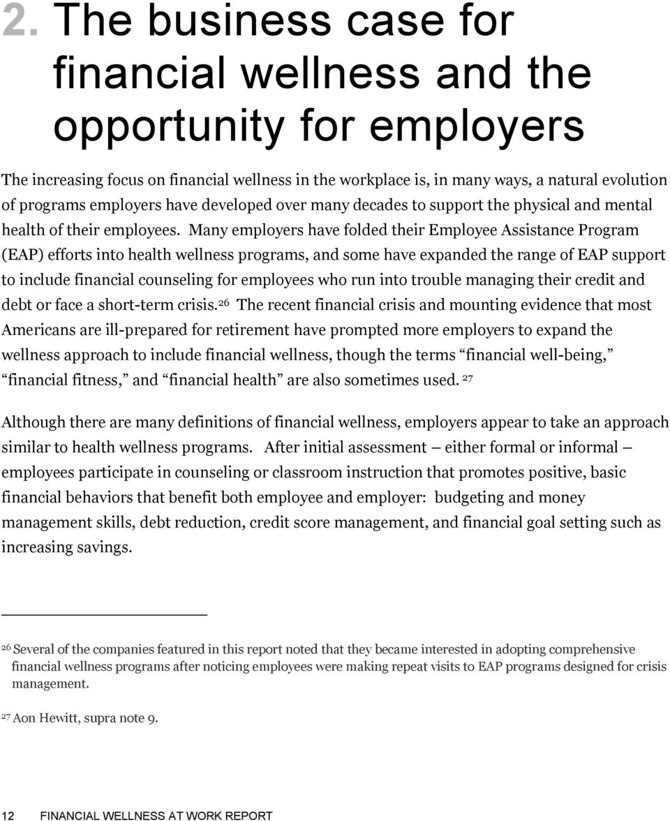 Many employers have folded their Employee Assistance Program (EAP) efforts into health wellness programs, and some have expanded the range of EAP support to include financial counseling for employees