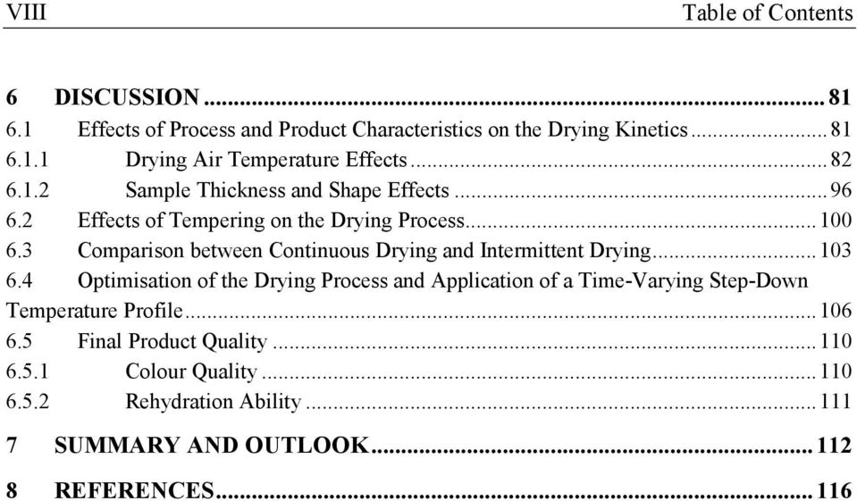 3 Comparison between Continuous Drying and Intermittent Drying...103 6.