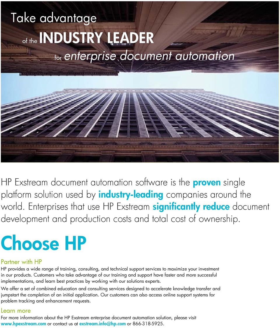 Choose HP Partner with HP HP provides a wide range of training, consulting, and technical support services to maximize your investment in our products.