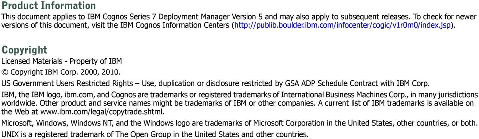 Copyright Licensed Materials - Property of IBM Copyright IBM Corp. 2000, 2010.