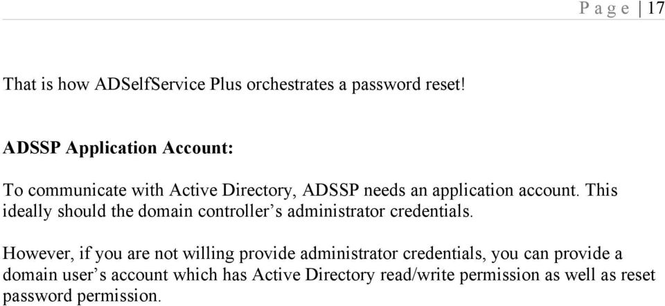 This ideally should the domain controller s administrator credentials.