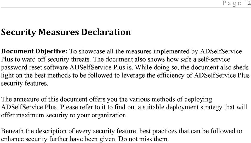 While doing so, the document also sheds light on the best methods to be followed to leverage the efficiency of ADSelfService Plus security features.